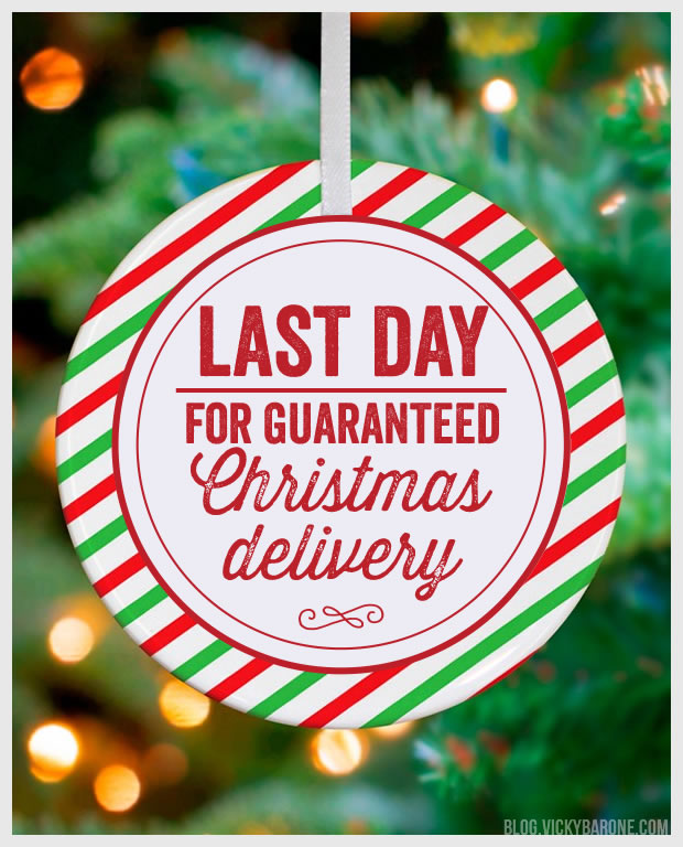LAST DAY for Guaranteed Christmas Delivery!