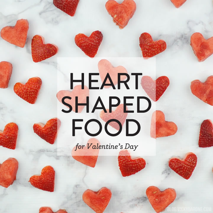 Heart-Shaped Food for Valentine's Day
